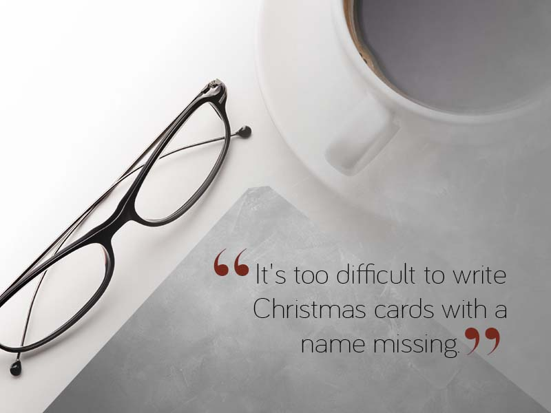 Losing a  loved one at Christmas and coping with grief at Christmas quote 11